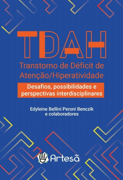 TDAH: Desafios, Possibilidades e Perspectivas Interdisciplinares