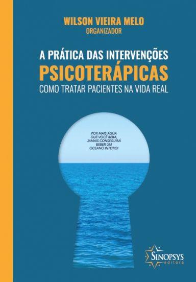 A prática das Intervenções psicoterápicas- Como tratar pacientes na vida real