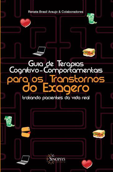 Guia de Terapias Cognitivo-Comportamentais para os Transtornos do Exagero: tratando pacientes na vida real