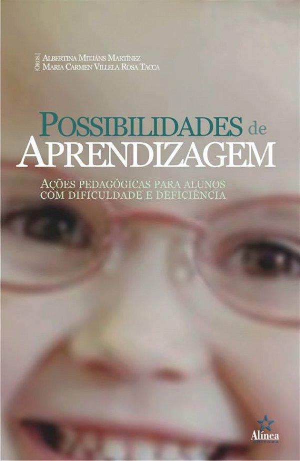 Possibilidades de Aprendizagem: ações pedagógicas para alunos com dificuldade e deficiência