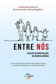 Entre Nós: Desafios da Parentalidade na Primeira Infância