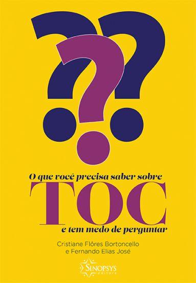 O que você precisa saber sobre o TOC e tem medo de perguntar
