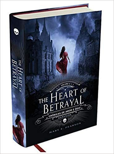 The Heart of Betrayal - Crônicas de Amor e Ódio - Volume 2