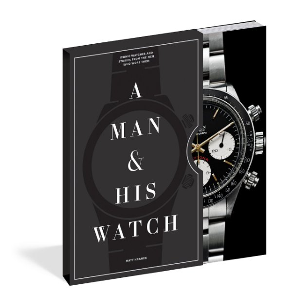 LIVRO: A Man and His Watch: Iconic Watches and Stories from the Men Who Wore Them (EM INGLÊS)