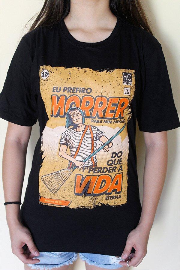 Camiseta Chaves Morrer Pra Mim Mesmo