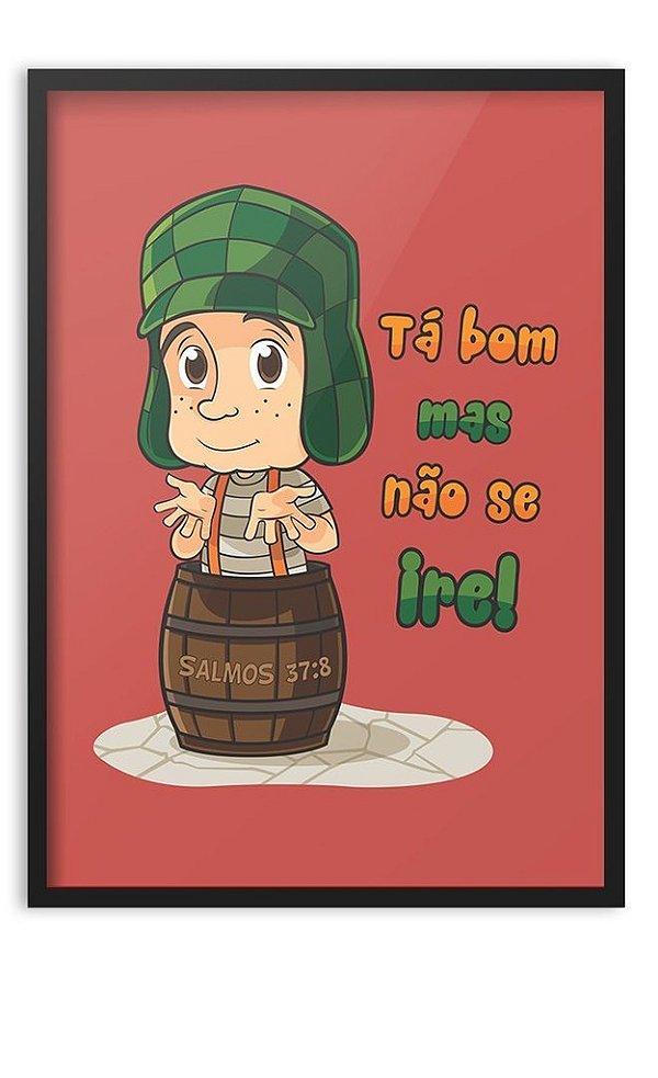 Poster - Tá Bom Mas Não se ire