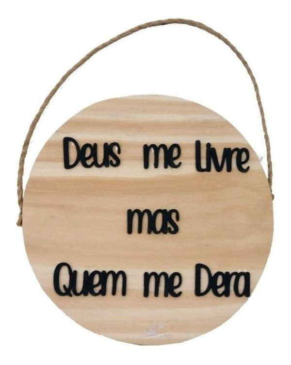 Quadrinho De Madeira C Relevo Deus Me Livre Mas Quem Me Dera