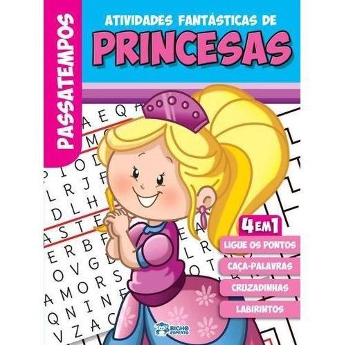 Atividades Fantasticas - Princesas - Bicho Esperto