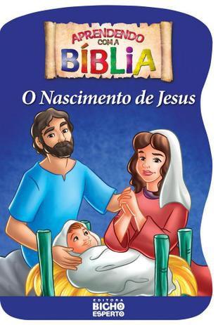 Aprendendo Com A Biblia - O Nascimento - Bicho Esp