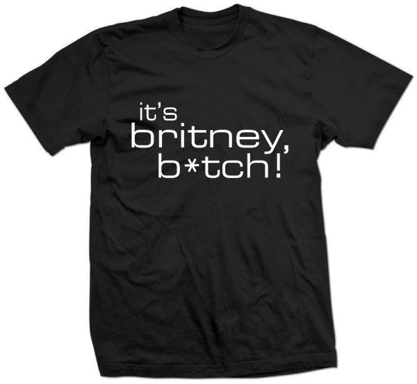 Camiseta Britney Spears – Britney B*tch