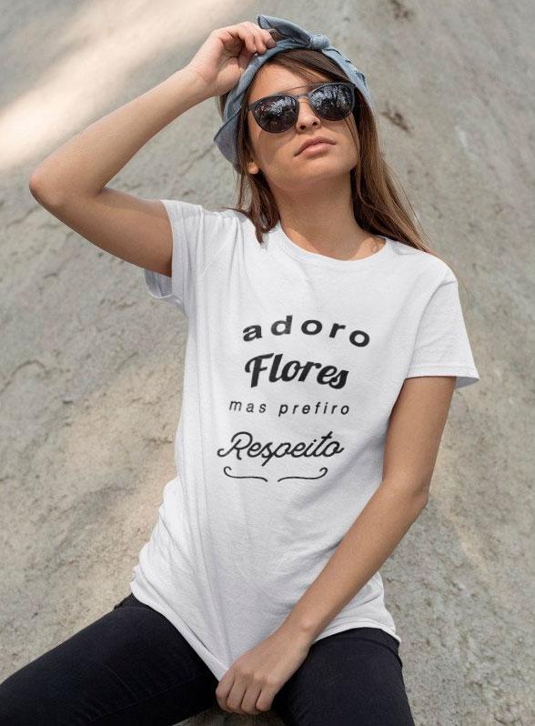 Camiseta Feminista Adoro Flores, mas Prefiro Respeito