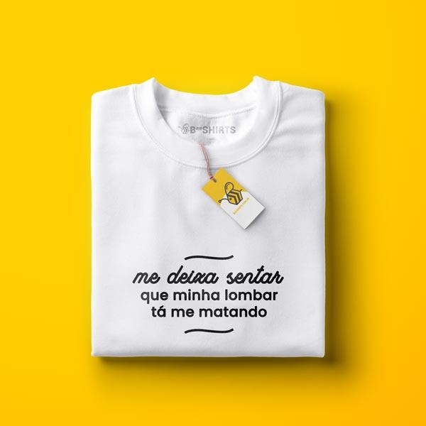 camiseta com frase - minha lombar ta me matando