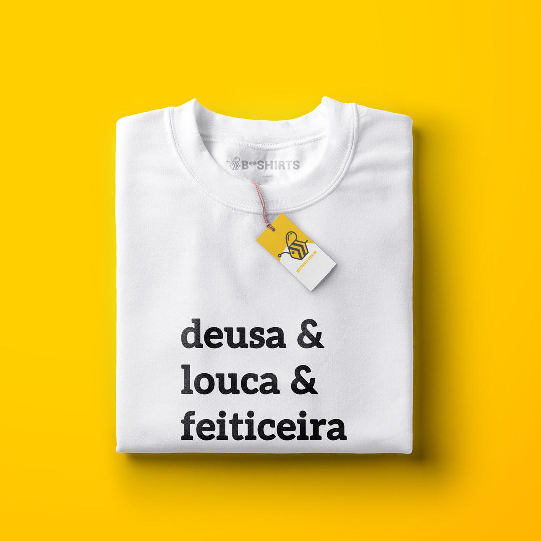 Uma Deusa Uma louca Uma Feiticeira - Camiseta Deusa & Louca & Feiticeira