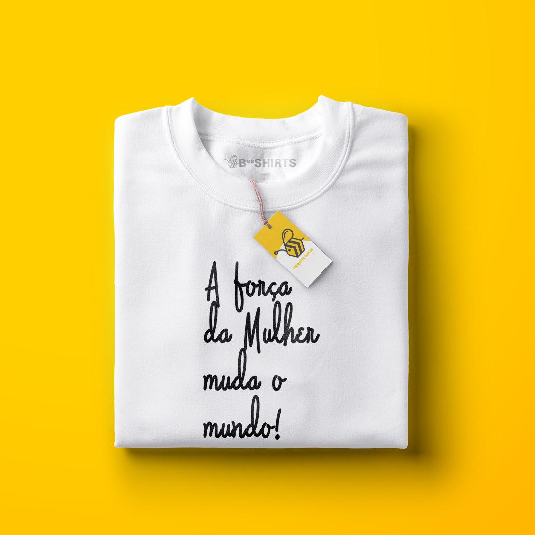 Camiseta Feminista - Mulheres Fortes