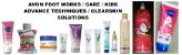 AVON FOOT WORKS / CARE / KIDS / ADVANCE TECHNIQUES / CLEARSKIN / SOLUTIONS - Imagem 1