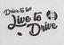 Adesivo Drive to live, Live to Drive (Grande em Preto) | AUTOentusiastas - Imagem 1