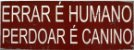 Placa Errar É Humano - Imagem 2