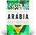 Arábia: A Incrível História De Um Brasileiro no Oriente Médio - Imagem 1