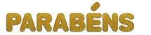 Letreiro E.V.A. C/ Glitter 12cm - Parabéns (Ouro) - Make+ - Imagem 1