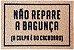 Capacho NÃO REPARE A BAGUNÇA - Imagem 1