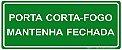 Placa Fotoluminescente - Porta Corta Fogo - Mantenha Fechada - Imagem 1