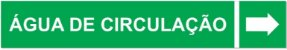 Etiqueta Adesiva Identificação de Tubulação Água de Circulação - Imagem 1