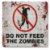 Mouse Pad Do Not Feed The Zombies - Imagem 1