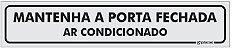 Placa Identificação Mantenha a Porta Fechada - Ar Condicionado - em PS 1mm - Imagem 1