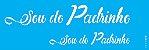 ESTENCIL 10X30 FRASE SOU DO PADRINHO OPA2992 - Imagem 1