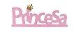 Palavra Princesa Madeira- Rosa - Imagem 1