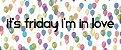 IT'S FRIDAY I'M IN LOVE  - CANECA - Imagem 2