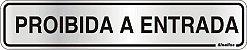 Placa de Sinalização Alumínio PROIBIDA A ENTRADA - 5 x 25 cm  - Imagem 1