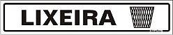 Placa Sinalizadora em Poliestireno 5 x 25 cm LIXEIRA  - Imagem 1