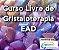 Curso Livre de Cristaloterapia - EAD - Imagem 1