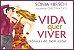 VIDA QUER VIVER - CRÔNICAS DE BEM-ESTAR - Imagem 1