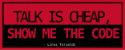 Talk is Cheap Show Me The Code - Imagem 1