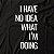 Camiseta I Have No Idea - Imagem 3