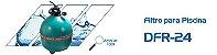 Filtro DFR 24 - Dancor  - Para Piscinas de Até 101 m³ - Imagem 2