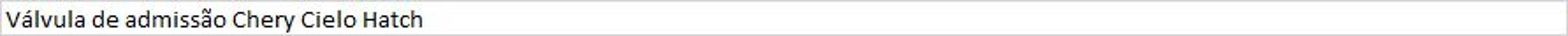 Válvula de admissão Chery Cielo Hatch - Imagem 1