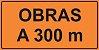 PLACA SINALIZAÇÃO DE OBRAS - OBRAS A 300 M - 200X100 CM  - Imagem 1