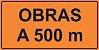 PLACA SINALIZAÇÃO DE OBRAS - OBRAS A 500 M - 200X100 CM  - Imagem 1
