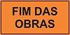 PLACA SINALIZAÇÃO DE OBRAS - FIM DE OBRAS - Imagem 1