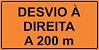 PLACA SINALIZAÇÃO DE OBRAS - DESVIO À DIREITA A 200 M - Imagem 1