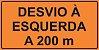 PLACA SINALIZAÇÃO DE OBRAS - DESVIO À ESQUERDA A 200 M  - Imagem 1