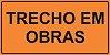 PLACA SINALIZAÇÃO DE OBRAS - TRECHO EM OBRAS  - Imagem 1