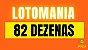 Planilha Lotomania - 82 Dezenas Fechando no Mínimo 15 Pontos - Imagem 2