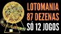 Planilha Lotomania - Esquema com 87 Dezenas em 12 Jogos - Imagem 2