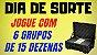 Planilha Dia de Sorte - Jogue com 6 Grupos de 15 Dezenas e Garantia - Imagem 2
