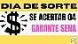 Planilha Dia de Sorte - Se Acertar 4 Dezenas Já Garante a Sena - Imagem 2