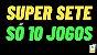 Planilha Super Sete - Esquema com Apenas 10 Jogos - Imagem 2